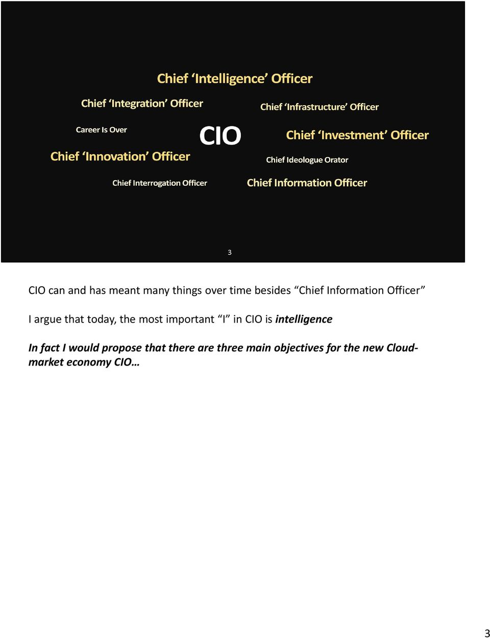 I in CIO is intelligence In fact I would propose that there