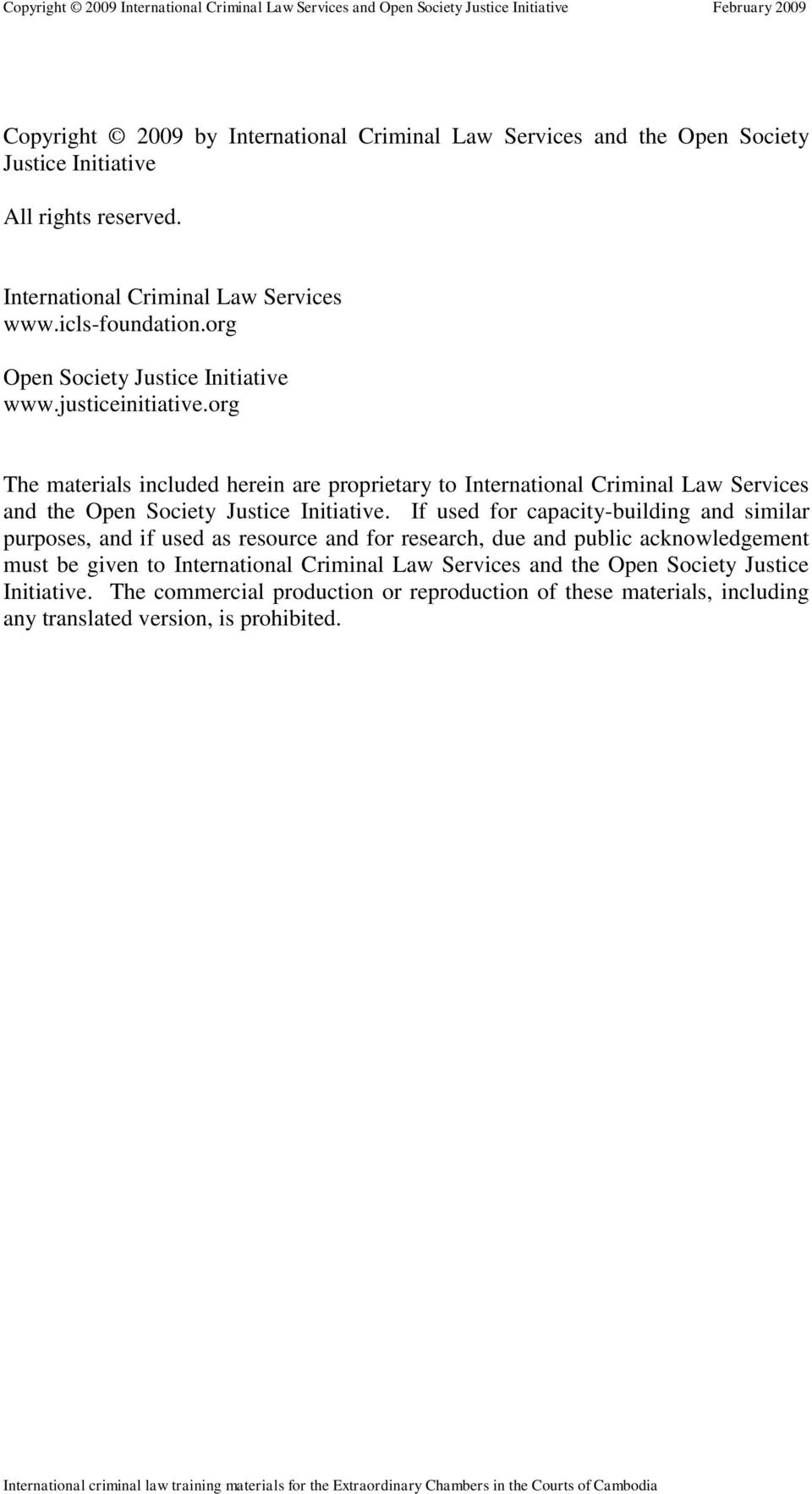 org The materials included herein are proprietary to International Criminal Law Services and the Open Society Justice Initiative.