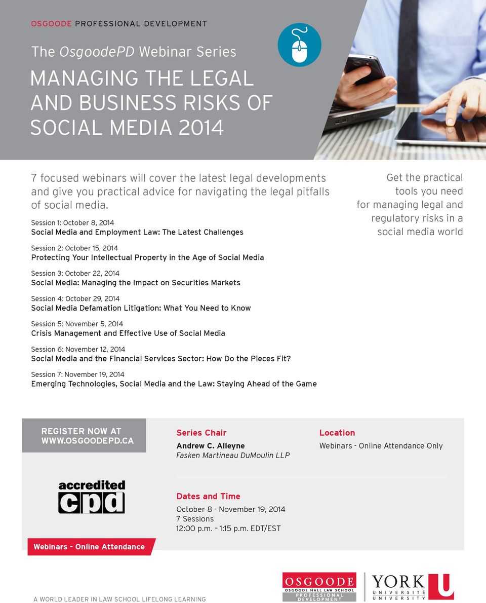 Session 1: October 8, 2014 Social Media and Employment Law: The Latest Challenges Get the practical tools you need for managing legal and regulatory risks in a social media world Session 2: October