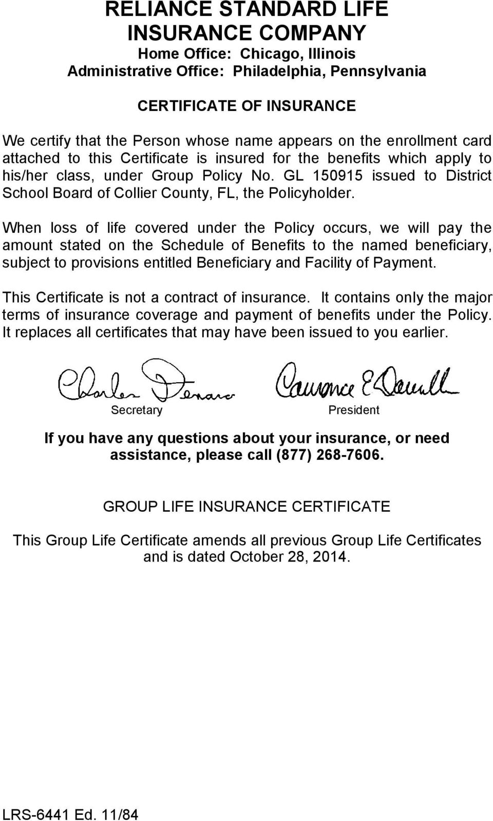 GL 150915 issued to District School Board of Collier County, FL, the Policyholder.