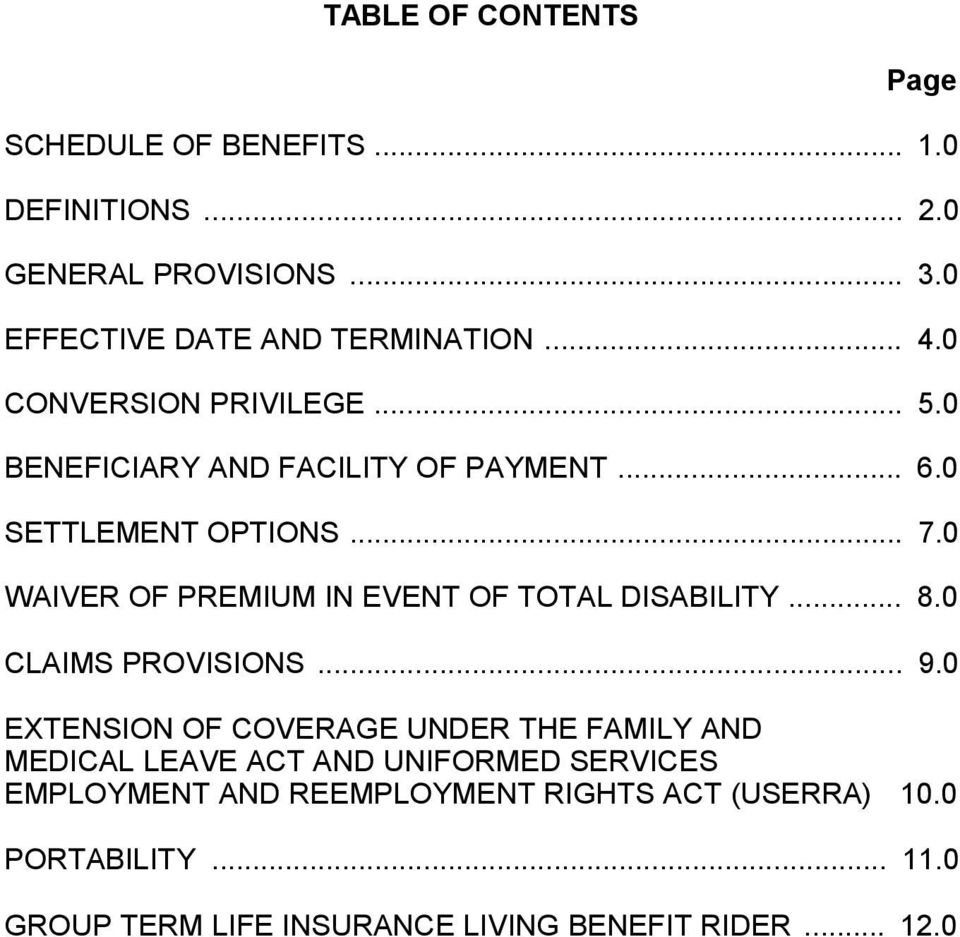0 WAIVER OF PREMIUM IN EVENT OF TOTAL DISABILITY... 8.0 CLAIMS PROVISIONS... 9.