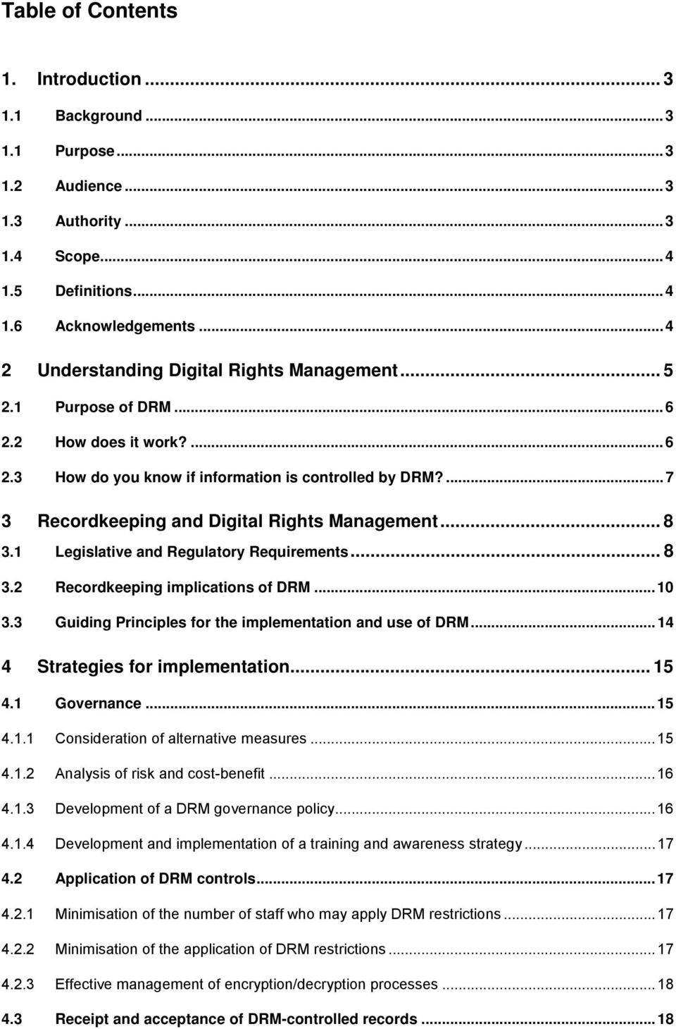 ...7 3 Recordkeeping and Digital Rights Management... 8 3.1 Legislative and Regulatory Requirements... 8 3.2 Recordkeeping implications of DRM...10 3.