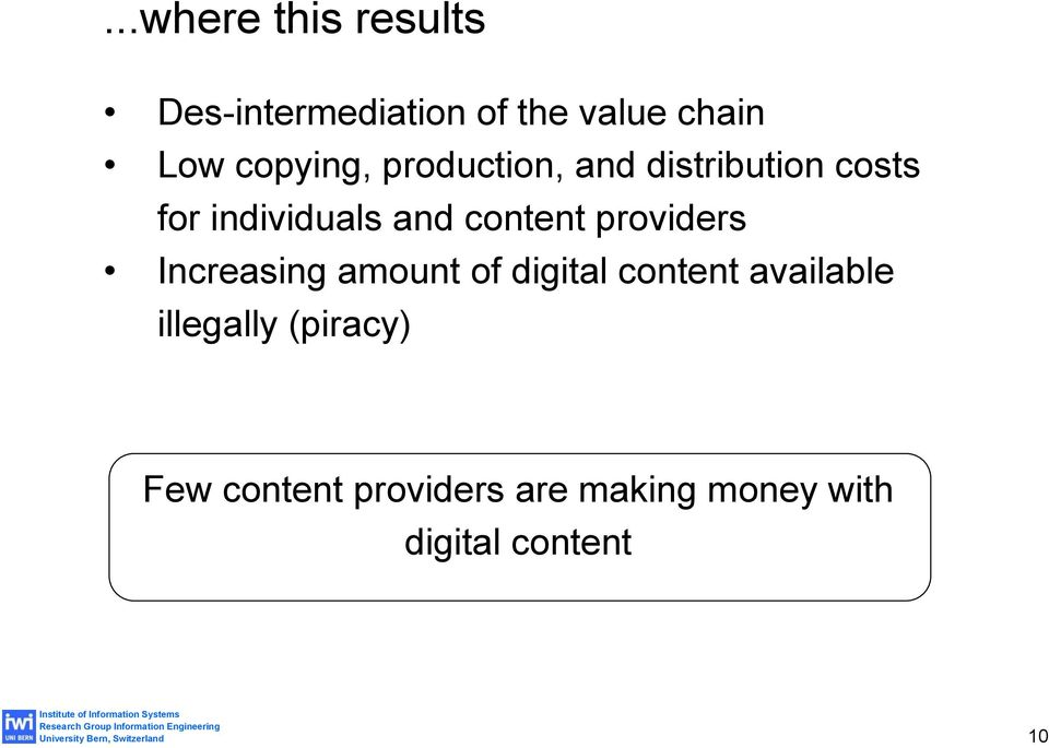 content providers Increasing amount of digital content available