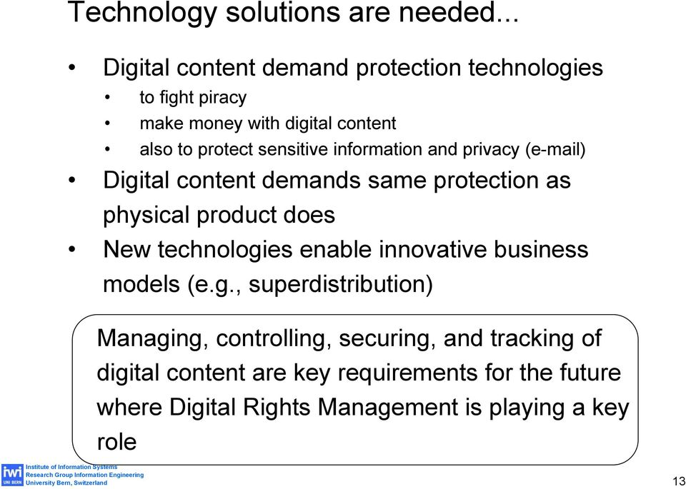 sensitive information and privacy (e-mail) Digital content demands same protection as physical product does New
