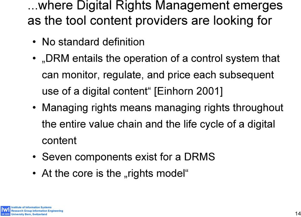 subsequent use of a digital content [Einhorn 2001] Managing rights means managing rights throughout the