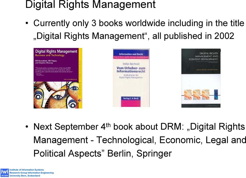 in 2002 Next September 4 th book about DRM: Digital Rights