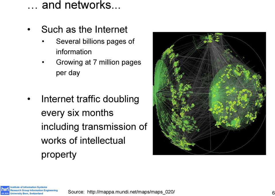 Growing at 7 million pages per day Internet traffic doubling