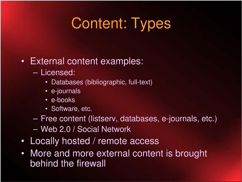Free content (listserv, databases, e-journals, etc.) Web 2.