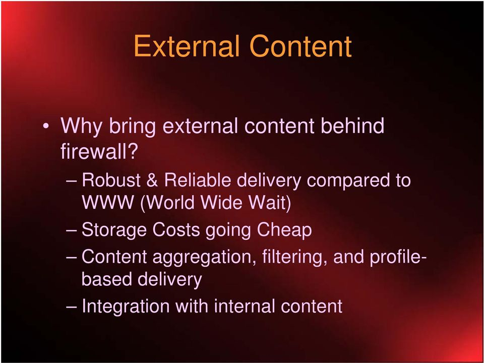Storage Costs going Cheap Content aggregation, filtering,