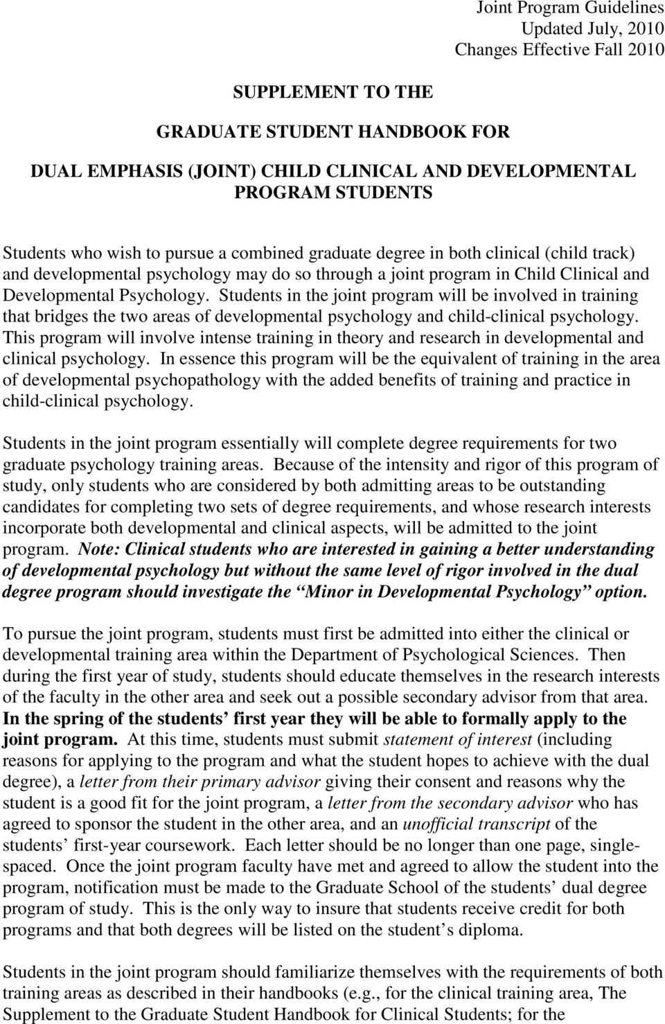 Students in the joint program will be involved in training that bridges the two areas of developmental psychology and child-clinical psychology.