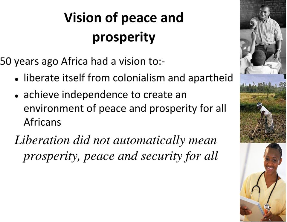 to create an environment of peace and prosperity for all Africans