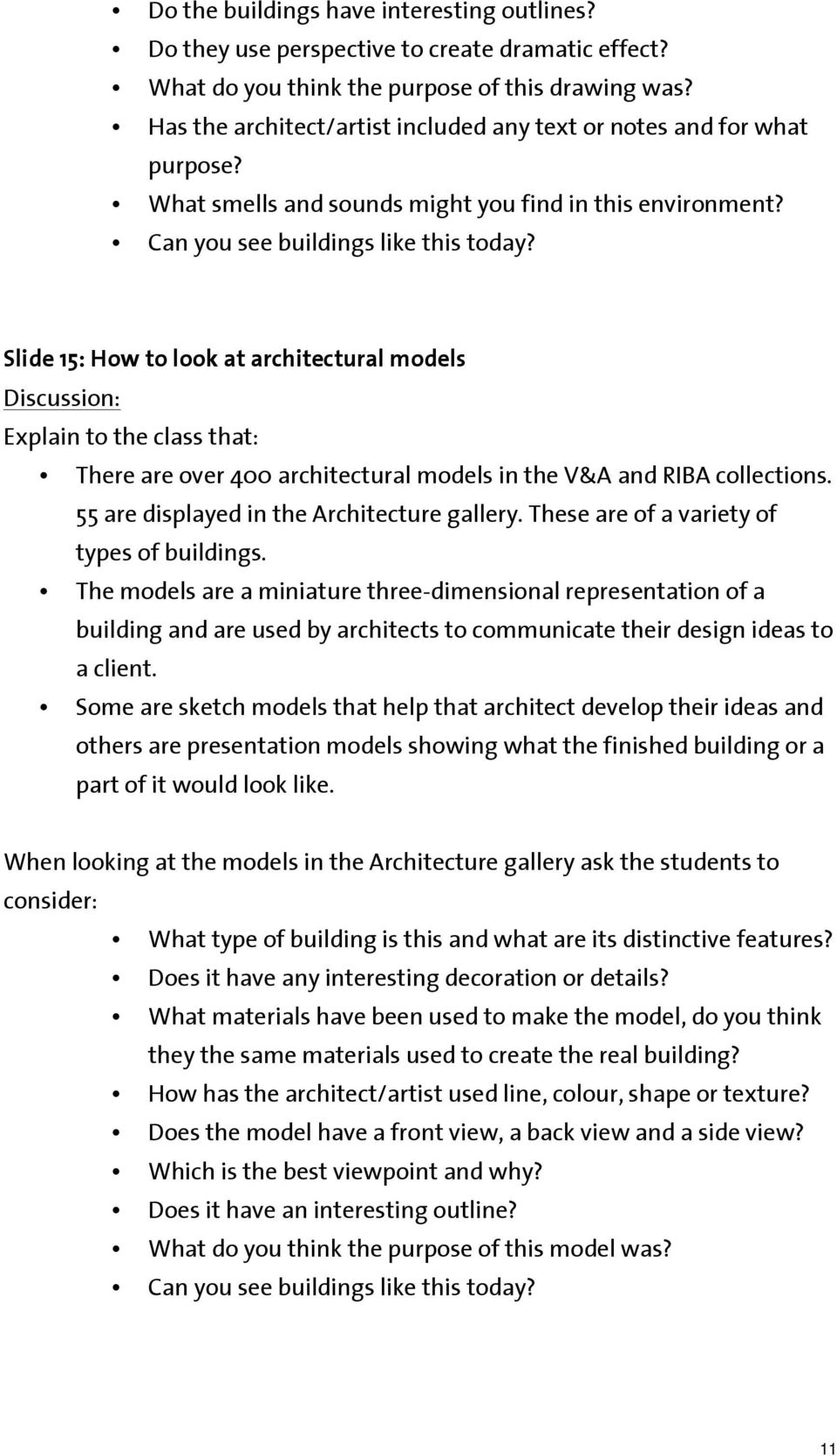 Slide 15: How to look at architectural models Explain to the class that: There are over 400 architectural models in the V&A and RIBA collections. 55 are displayed in the Architecture gallery.