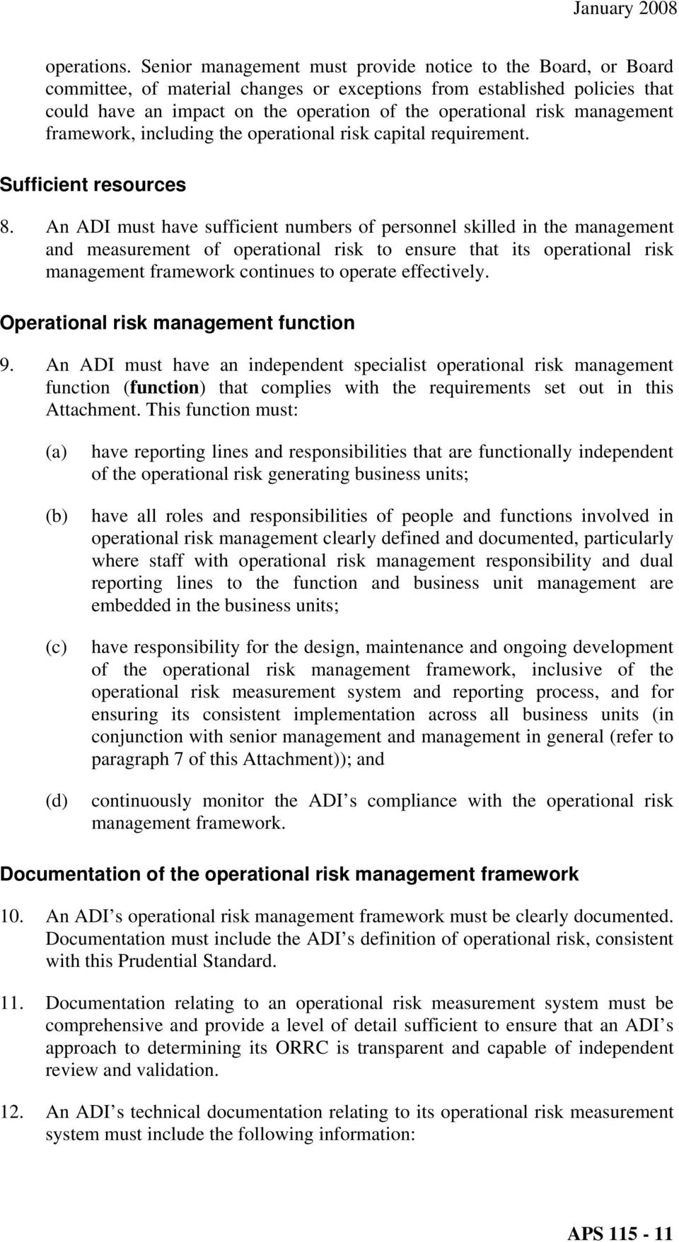 management framework, including the operational risk capital requirement. Sufficient resources 8.