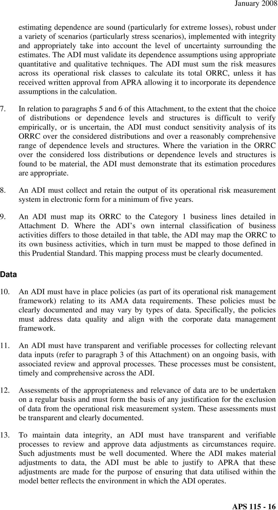 The ADI must sum the risk measures across its operational risk classes to calculate its total ORRC, unless it has received written approval from APRA allowing it to incorporate its dependence