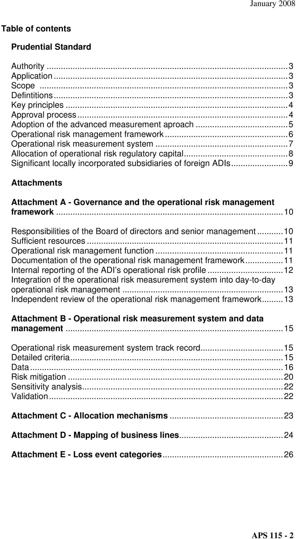 ..9 Attachments Attachment A - Governance and the operational risk management framework...10 Responsibilities of the Board of directors and senior management...10 Sufficient resources.