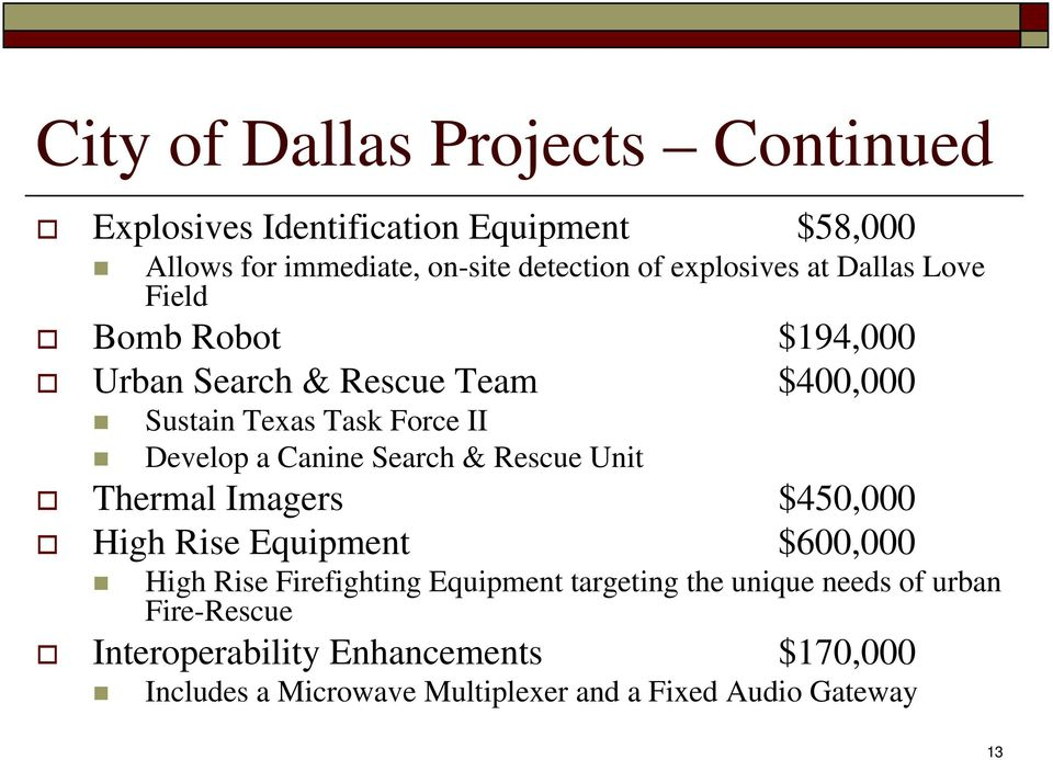 Canine Search & Rescue Unit Thermal Imagers $450,000 High Rise Equipment $600,000 High Rise Firefighting Equipment targeting