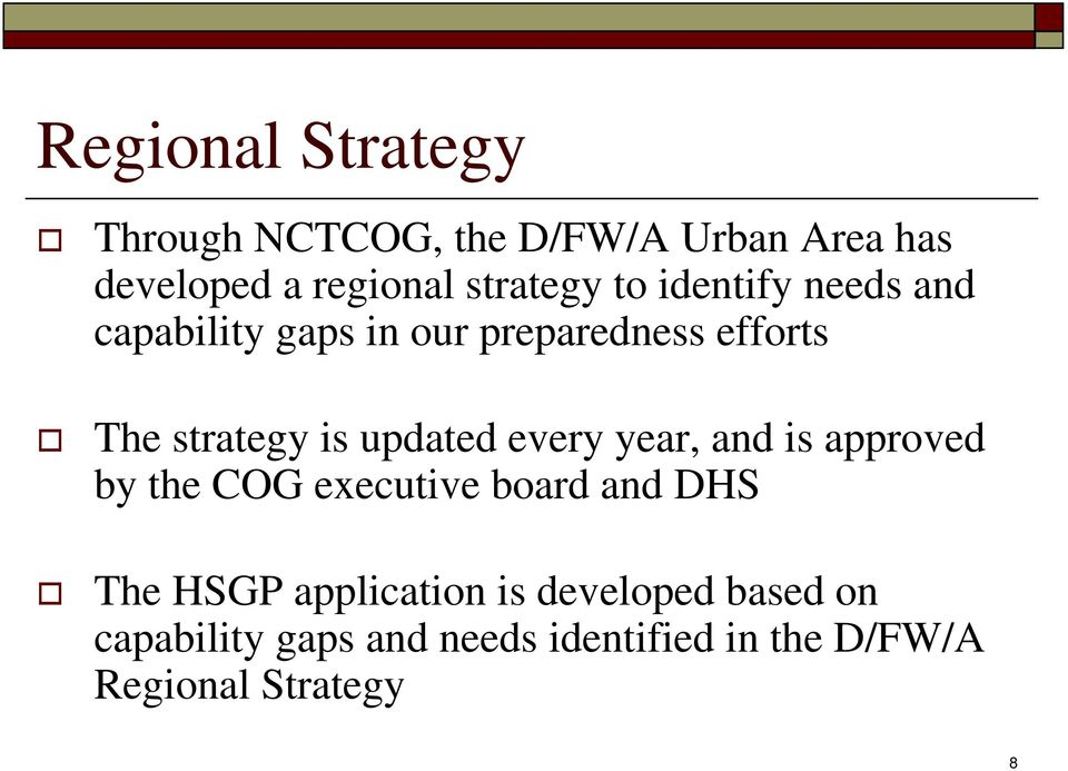 is updated every year, and is approved by the COG executive board and DHS The HSGP
