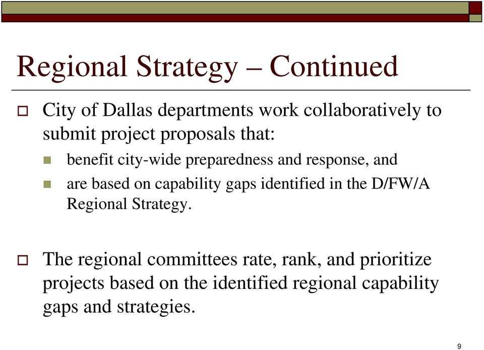 capability gaps identified in the D/FW/A Regional Strategy.