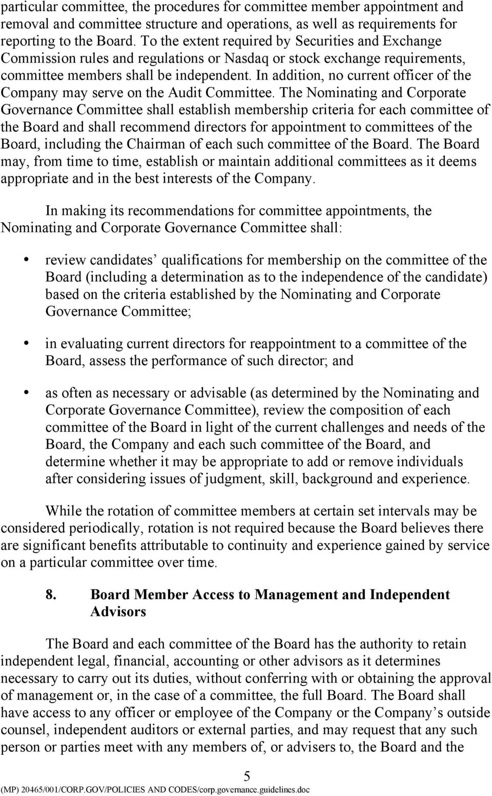 In addition, no current officer of the Company may serve on the Audit Committee.