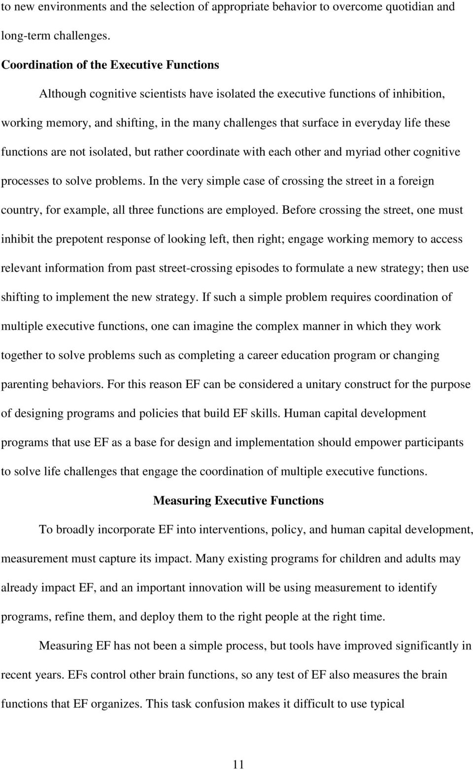 everyday life these functions are not isolated, but rather coordinate with each other and myriad other cognitive processes to solve problems.