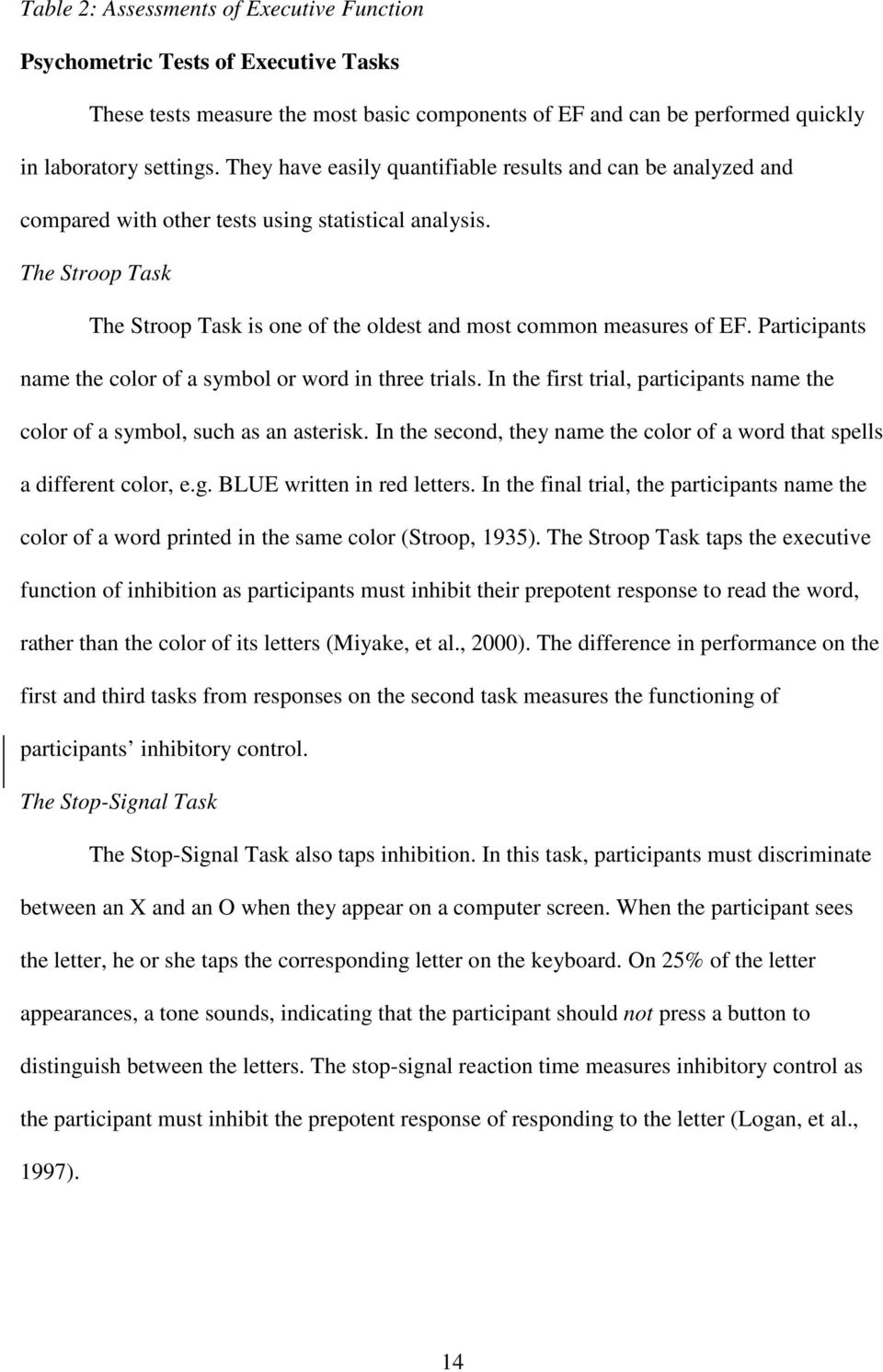 Participants name the color of a symbol or word in three trials. In the first trial, participants name the color of a symbol, such as an asterisk.