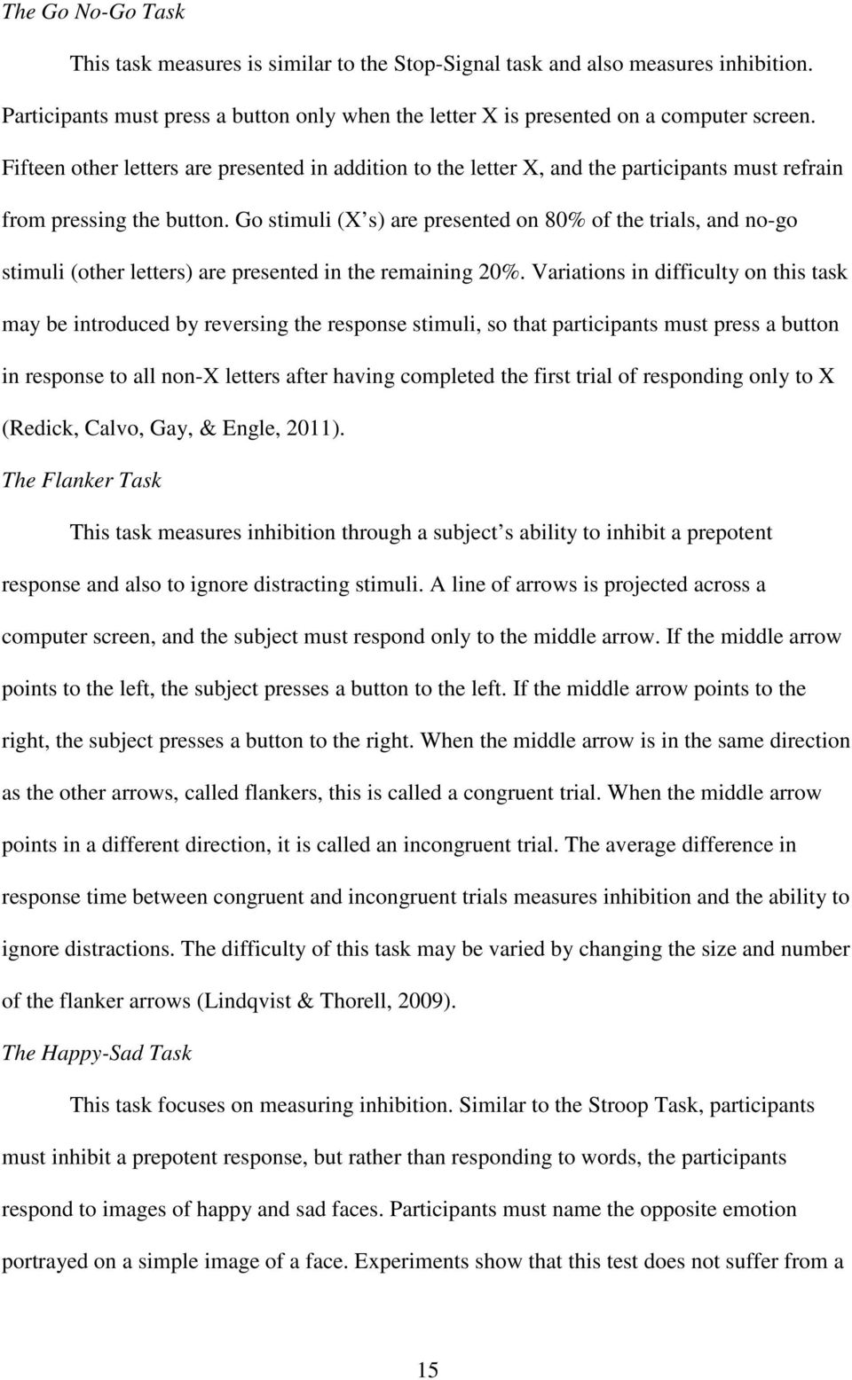 Go stimuli (X s) are presented on 80% of the trials, and no-go stimuli (other letters) are presented in the remaining 20%.