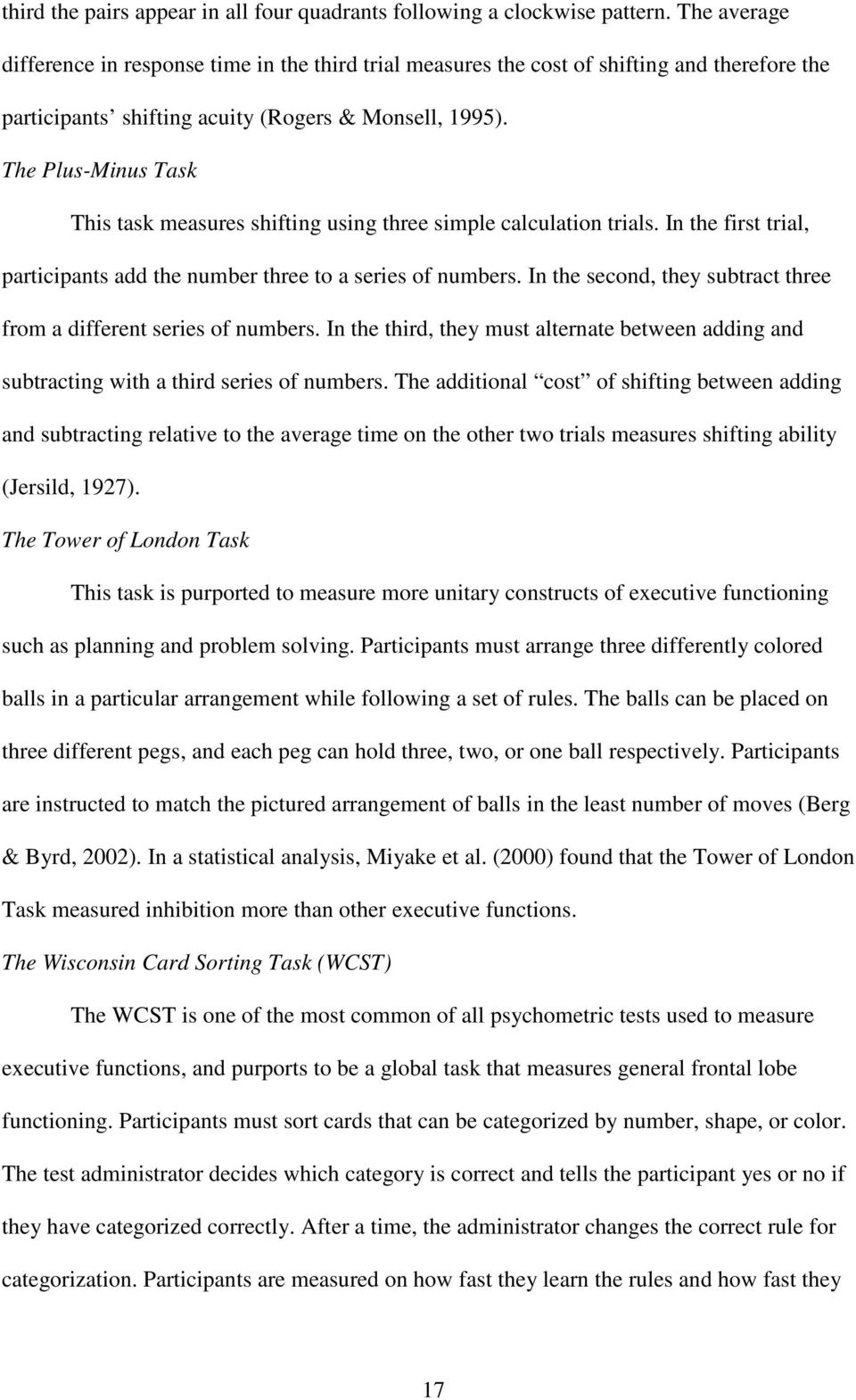 The Plus-Minus Task This task measures shifting using three simple calculation trials. In the first trial, participants add the number three to a series of numbers.