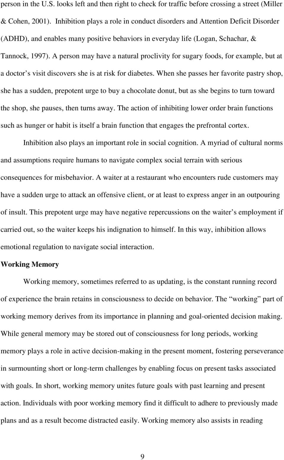 A person may have a natural proclivity for sugary foods, for example, but at a doctor s visit discovers she is at risk for diabetes.