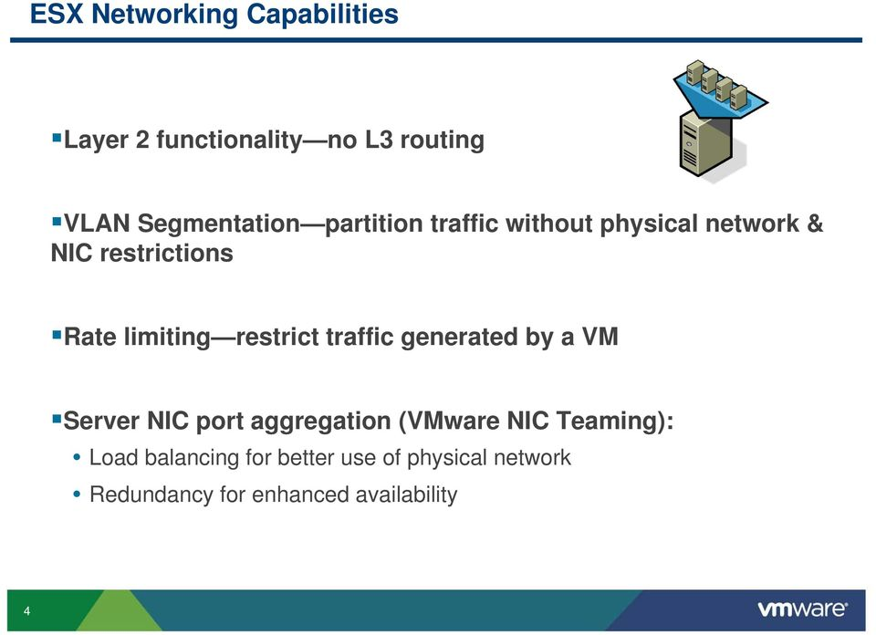 restrict traffic generated by a VM Server NIC port aggregation (VMware NIC