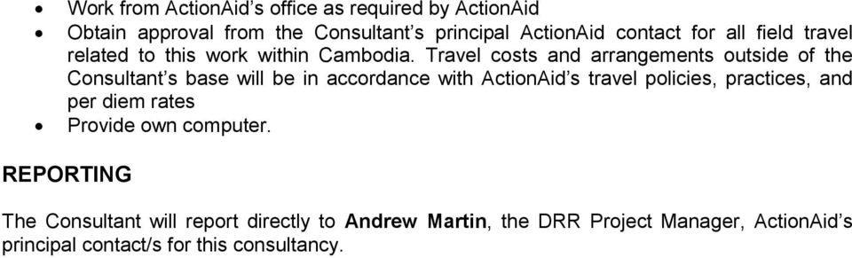 Travel costs and arrangements outside of the Consultant s base will be in accordance with ActionAid s travel policies,