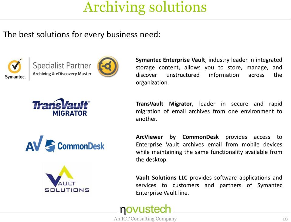 TransVault Migrator, leader in secure and rapid migration of email archives from one environment to another.
