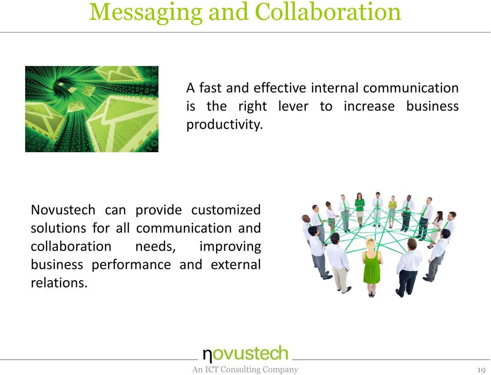 Novustech can provide customized solutions for all communication and