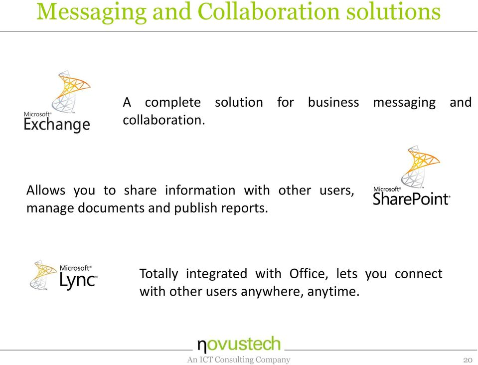 Allows you to share information with other users, manage documents and