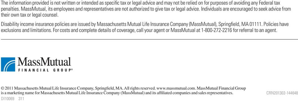 Disability income insurance policies are issued by Massachusetts Mutual Life Insurance Company (MassMutual), Springfield, MA 01111. Policies have exclusions and limitations.