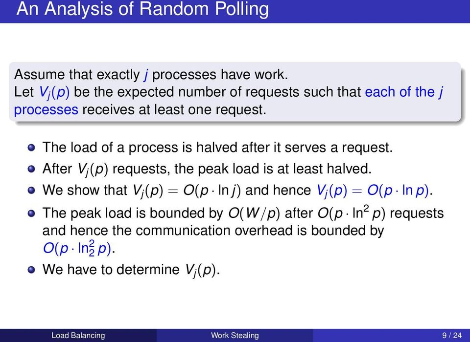 The load of a process is halved after it serves a request. After V j (p) requests, the peak load is at least halved.