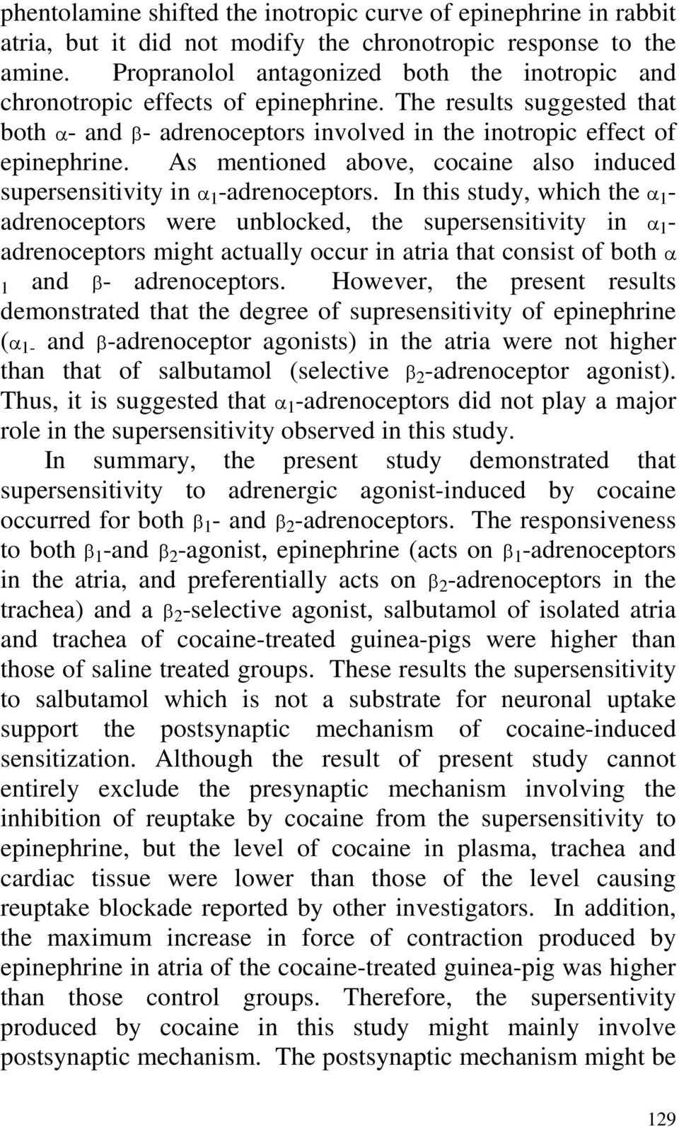 As mentioned above, cocaine also induced supersensitivity in α 1 -adrenoceptors.