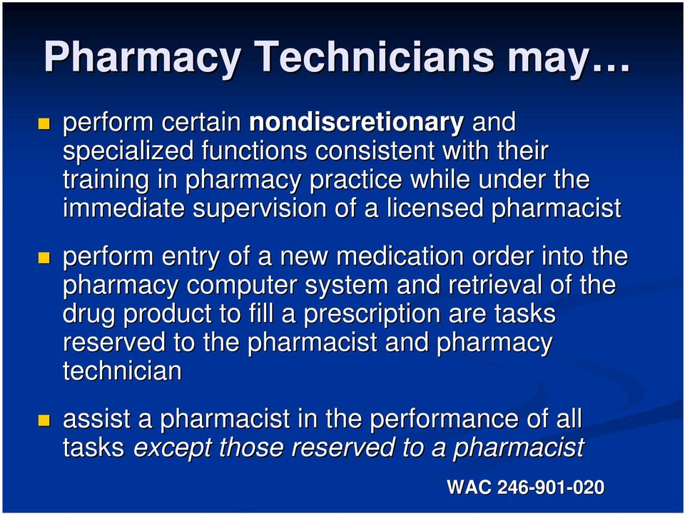 the pharmacy computer system and retrieval of the drug product to fill a prescription are tasks reserved to the pharmacist