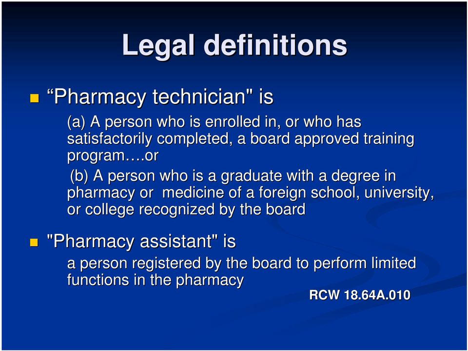 or (b) A person who is a graduate with a degree in pharmacy or medicine of a foreign school,