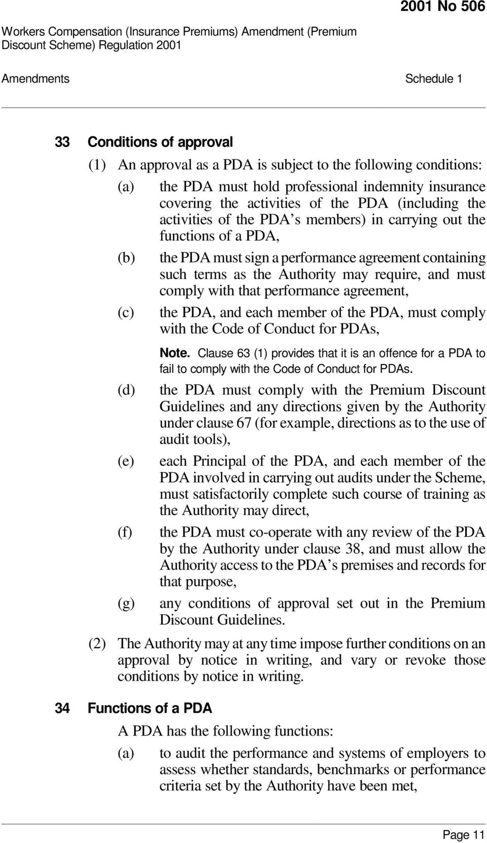 comply with that performance agreement, (c) the PDA, and each member of the PDA, must comply with the Code of Conduct for PDAs, Note.