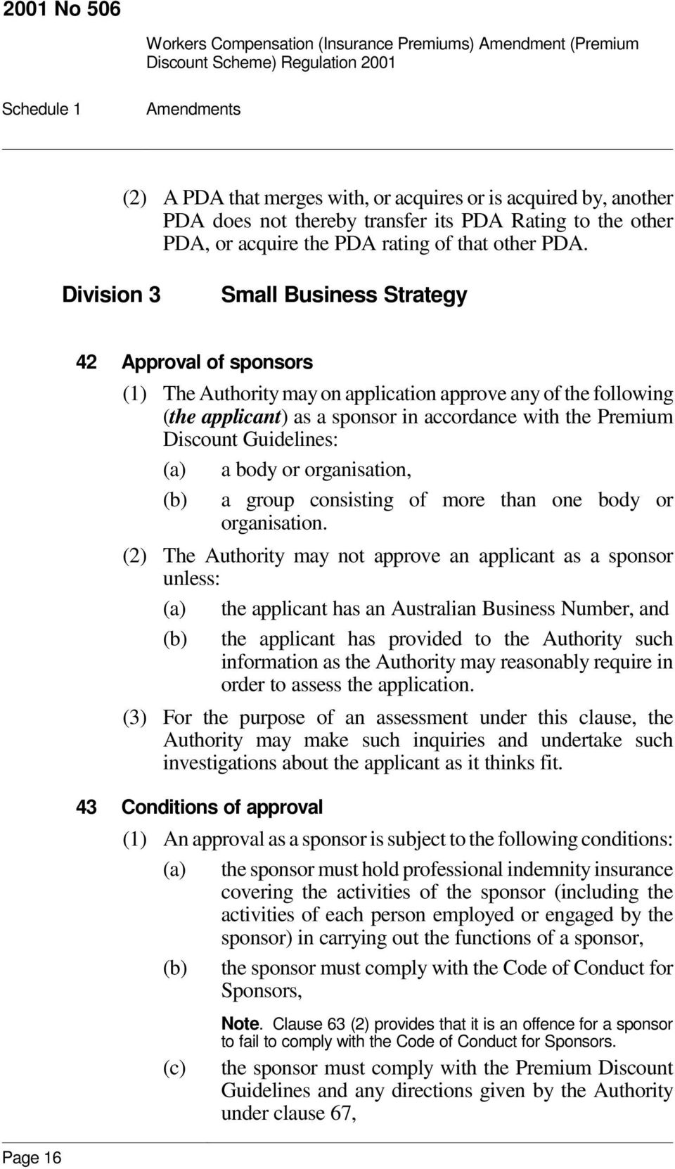 Guidelines: (a) a body or organisation, (b) a group consisting of more than one body or organisation.