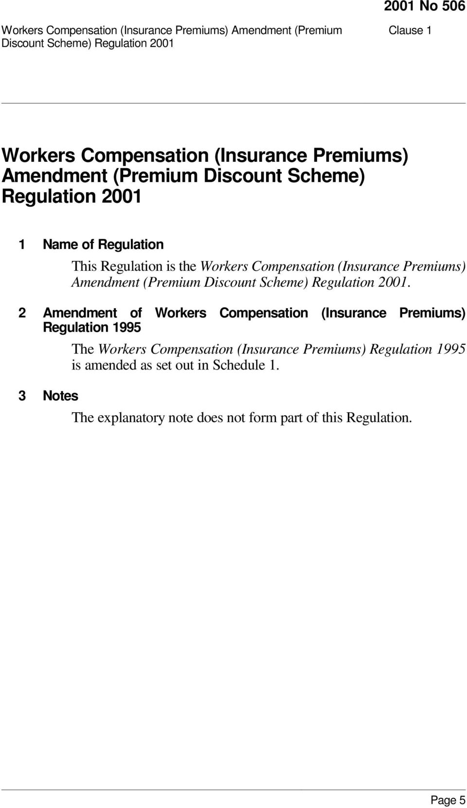 2 Amendment of Workers Compensation (Insurance Premiums) Regulation 1995 The Workers Compensation (Insurance