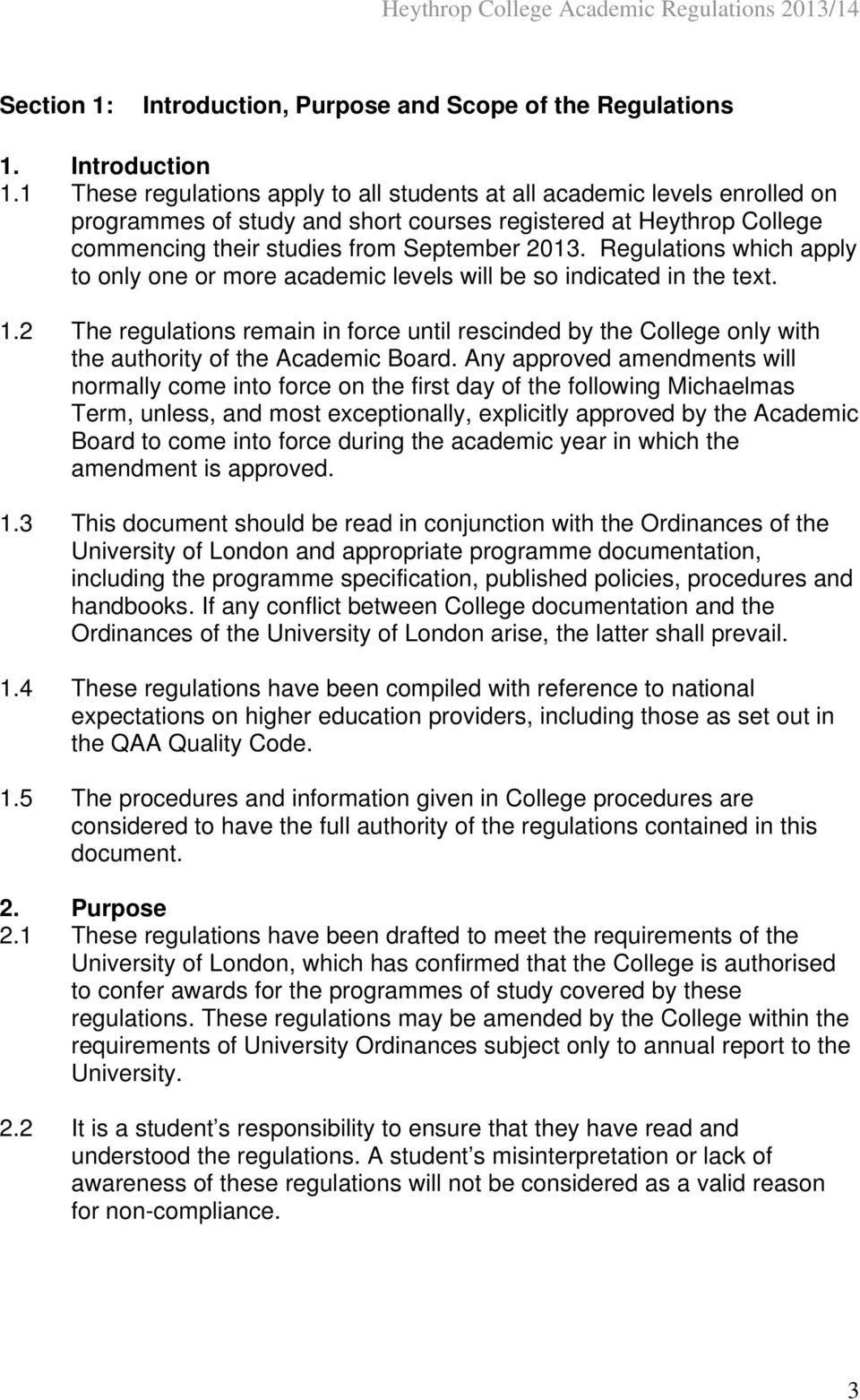 Regulations which apply to only one or more academic levels will be so indicated in the text. 1.