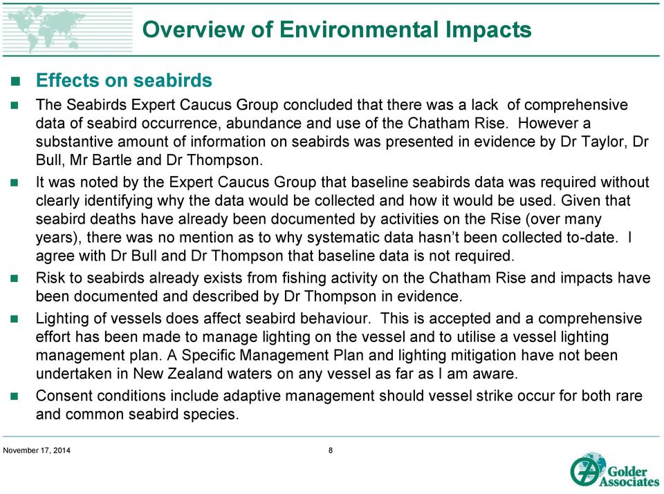It was noted by the Expert Caucus Group that baseline seabirds data was required without clearly identifying why the data would be collected and how it would be used.