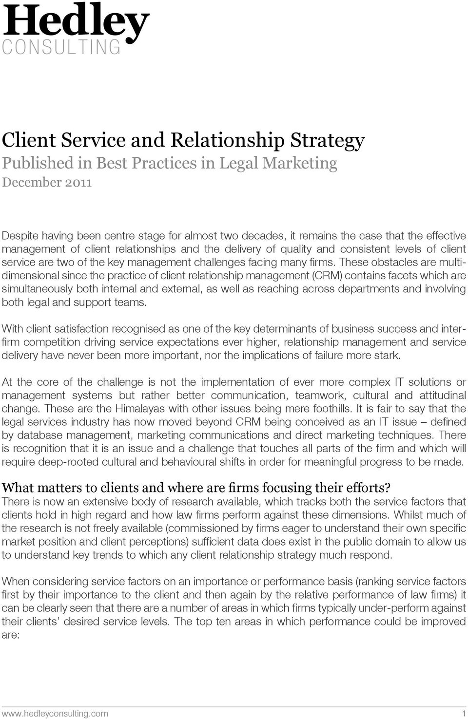 These obstacles are multidimensional since the practice of client relationship management (CRM) contains facets which are simultaneously both internal and external, as well as reaching across