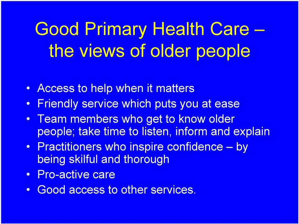 older people; take time to listen, inform and explain Practitioners who inspire