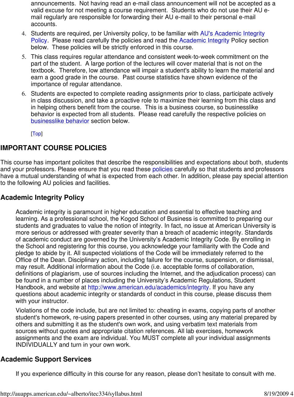 Students are required, per University policy, to be familiar with AU's Academic Integrity Policy. Please read carefully the policies and read the Academic Integrity Policy section below.