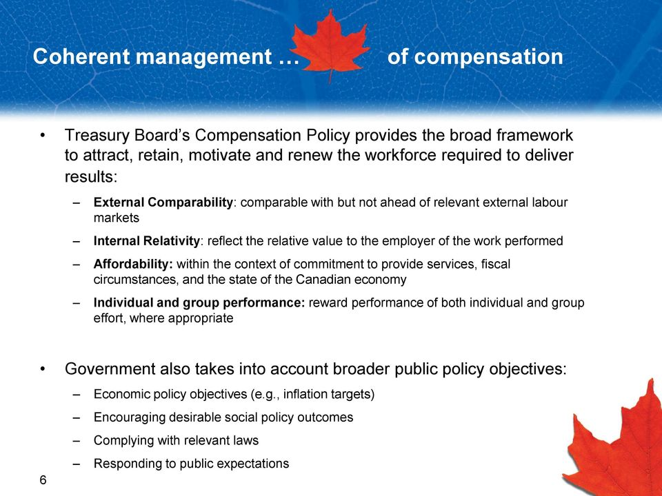 context of commitment to provide services, fiscal circumstances, and the state of the Canadian economy Individual and group performance: reward performance of both individual and group effort, where