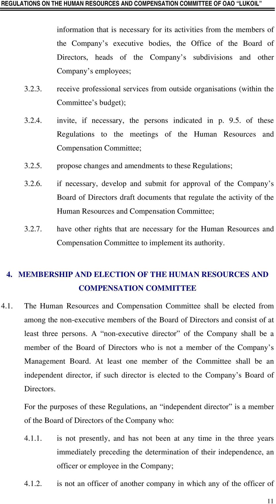 of these Regulations to the meetings of the Human Resources and Compensation Committee; 3.2.5. propose changes and amendments to these Regulations; 3.2.6.
