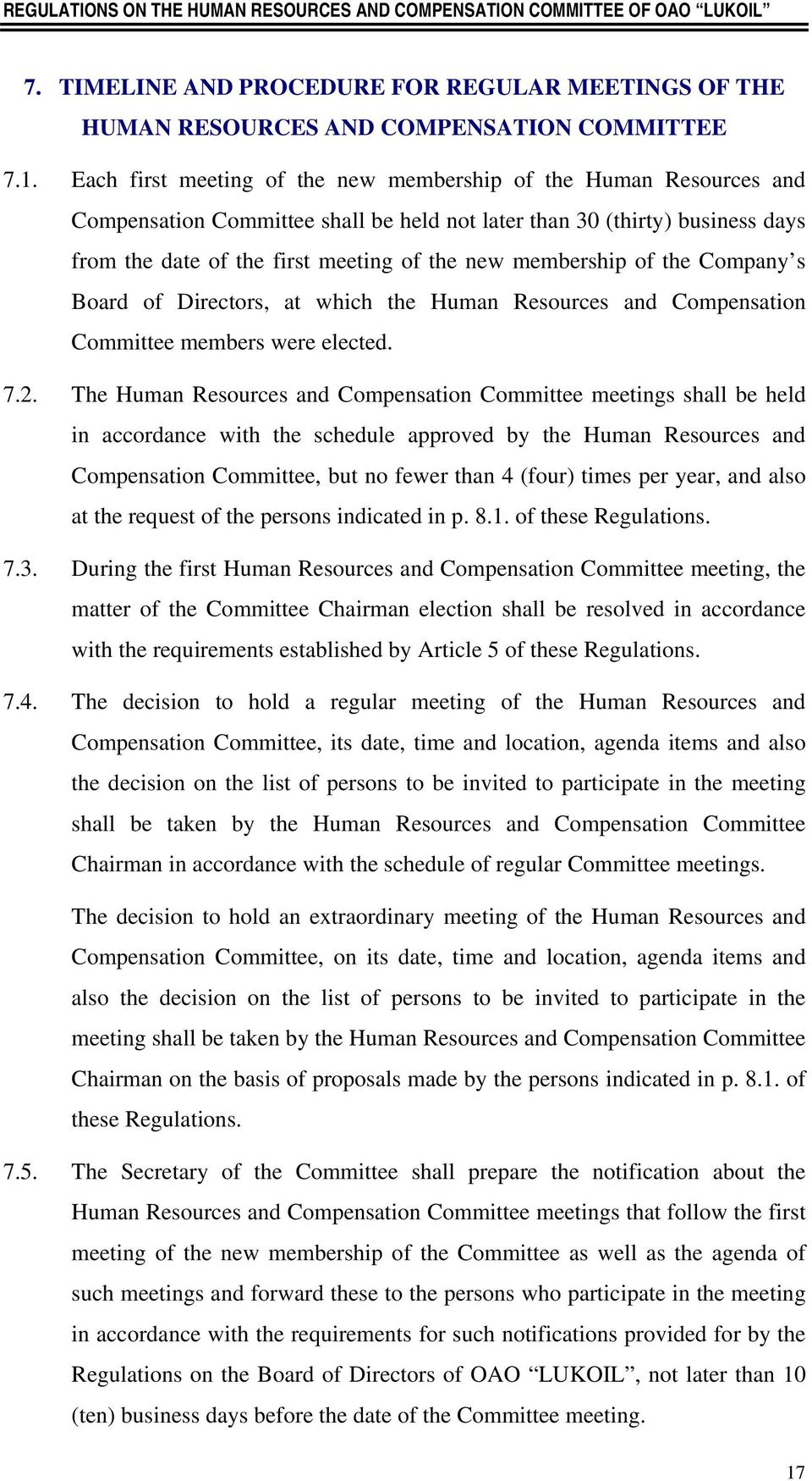 membership of the Company s Board of Directors, at which the Human Resources and Compensation Committee members were elected. 7.2.