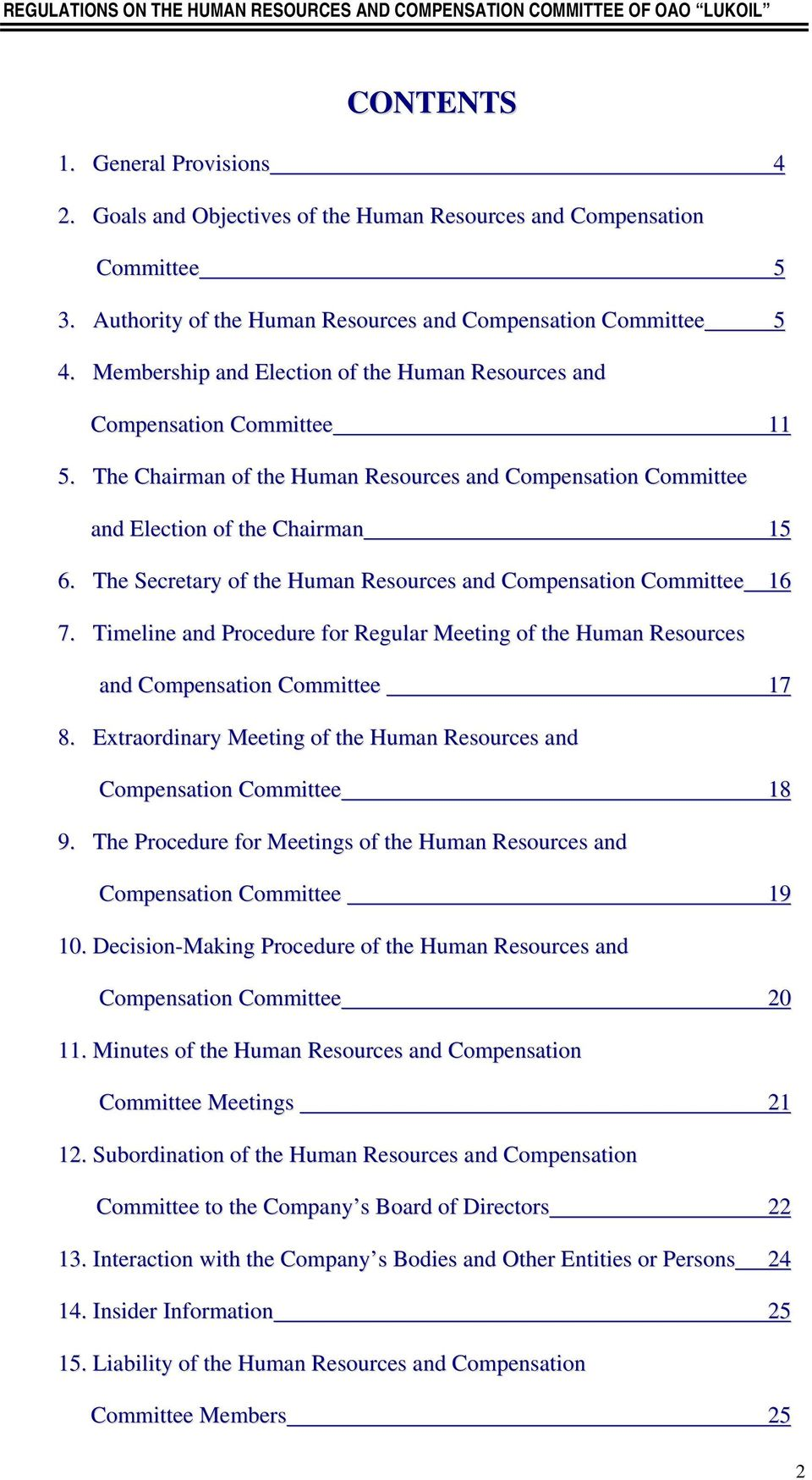 The Secretary of the Human Resources and Compensation Committee 16 7. Timeline and Procedure for Regular Meeting of the Human Resources and Compensation Committee 17 8.
